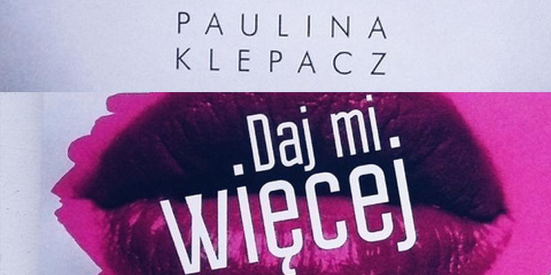 Spotkanie autorskie: Paulina Klepacz -