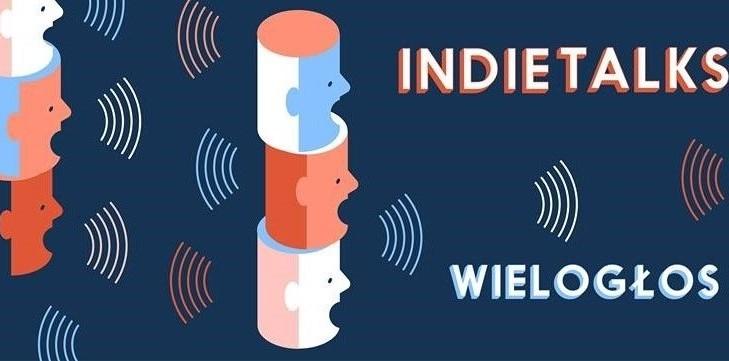 IndieTalks #2 - Wielogłos