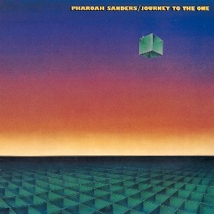 pharoah-sanders-%e2%80%8e-journey-to-the-one